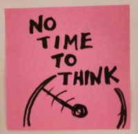 No time to think